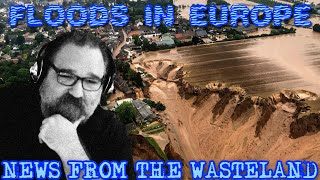Climate Change Hits Europe in a Big Way - News from the Wasteland