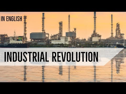 Industrial Revolution explained in English - World History for IAS/UPSC/PCS