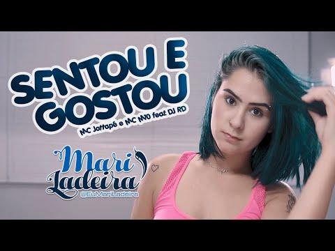 Sentou E Gostou - MC Jottapê E MC M10 Feat. DJ RD | Mari Ladeira