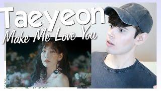"""MV Reaction l TAEYEON (태연) """"Make Me Love You"""""""