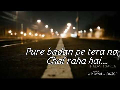 Pure Badan Pe Tere Naam Chal Raha Hai Yrkkh Song For Watsapp Status