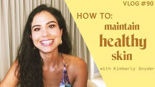 How to Maintain Healthy Skin [VLOG #90]