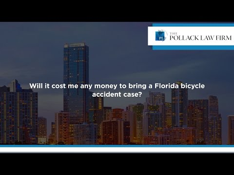 Will it cost me any money to bring a Florida bicycle accident case?
