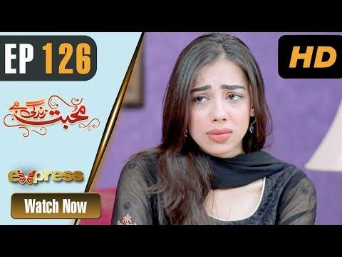 Mohabbat Zindagi Hai - Episode 126 - Express Entertainment Dramas
