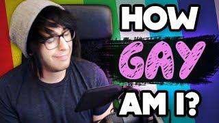 HOW GAY AM I??