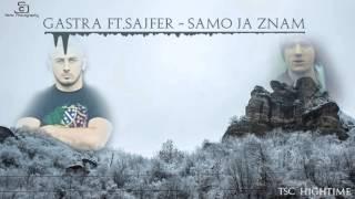 Gastra ft. Sajfer - Samo Ja Znam (2015)