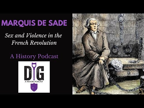 Marquis de Sade : Sex and Violence During the French Revolution