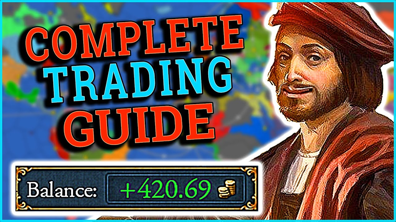 Download The Complete Beginner's Guide To EU4 Trade