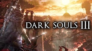 dark souls 3 news coming to ps4 xbox one boss info gameplay trailer expected e3 2015