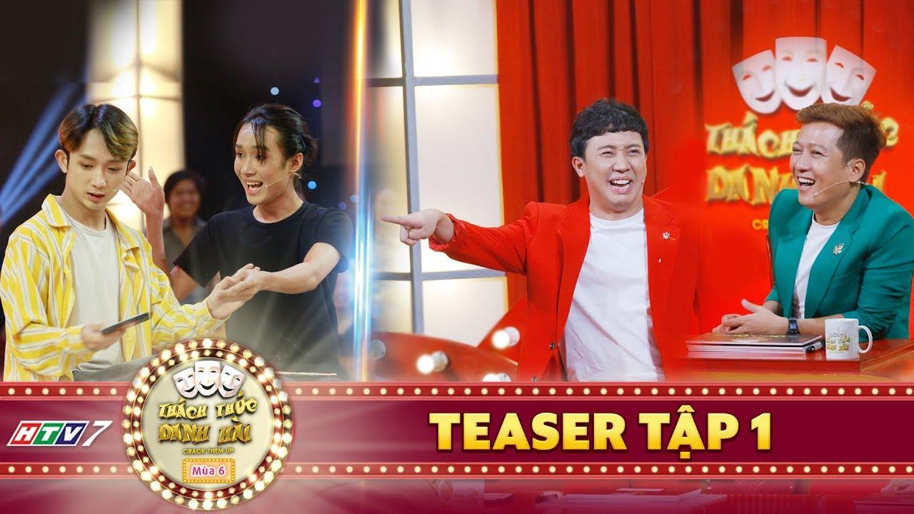 Thách thức danh hài 6|Teaser tập 1: Trấn Thành, Trường Giang