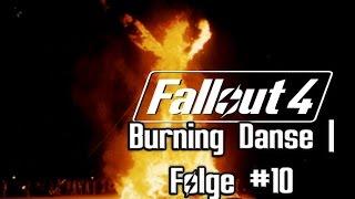 burning danse fo4   modded survival   folge 10