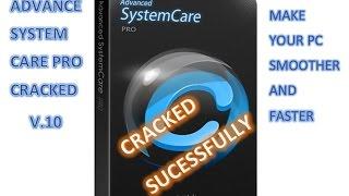 ADVANCE SYSTEM CARE PRO V. 10 FULLY CRACKED **LATEST**