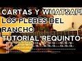Cartas y Whatsapp - Los Plebes del Rancho - Ariel Camacho - Tutorial - REQUINTO