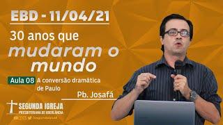 Escola Bíblica Dominical - 11/04/2021 - 09h - Pb. Josafá V. de Lima