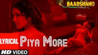 Piya More Song With Lyrics | Baadshaho | Emraan Hashmi | Sunny Leone | Mika Sing …