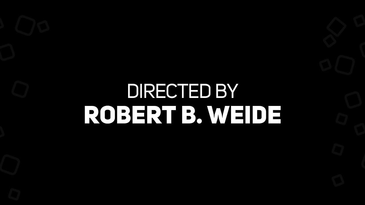 DIRECTED BY ROBERT B WEIDE MEME SONG