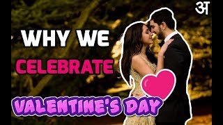 💗Why we celebrate (Valentine's Day/Week) and History of Valentine's day (HINDI 2018)