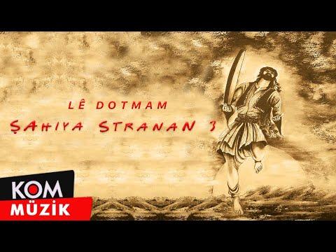 Şahiya Stranan - Le Dotmam