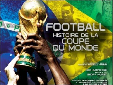 Histoire De La Coupe Du Monde De Foot - Archive Intégrale