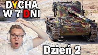 DYCHA W TYDZIEŃ - DZIEŃ 2 - World of Tanks