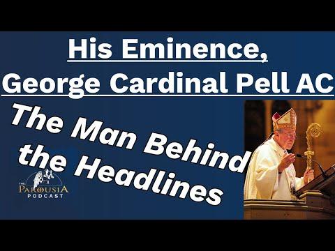 George Cardinal Pell: The Man Behind the Headlines