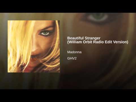 Beautiful Stranger William Orbit Radio Edit Versi