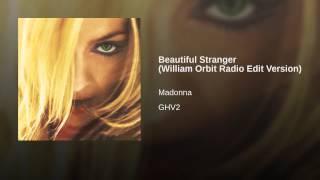 Beautiful Stranger (William Orbit Radio Edit Version)