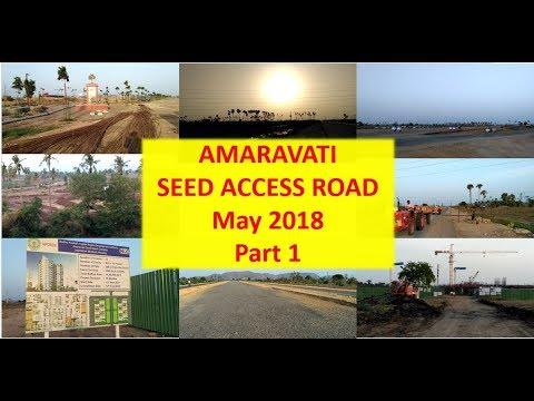 Part 1: Seed Access Road - Amaravati May 2018 : Amaravati, Vijayawada, Guntur Latest Updates