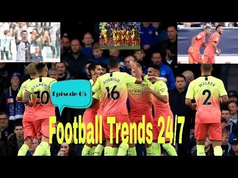 Football Trends 24/ 7_Episoad 05