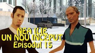 Nea Ilie: Un nou inceput Episodul 15