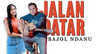 Bajol Ndanu - Jalan Datar (Official Reggae Version)