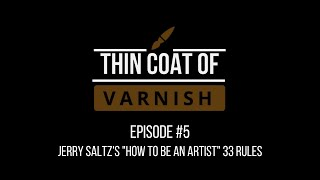 "Thin Coat Of Varnish, Episode 5: Jerry Saltz's ""How To Be An Artist"" 33 Rules"