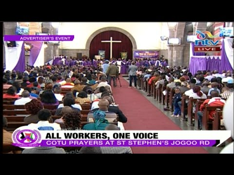 All workers One voice: COTU prayer event at St. Stephen's church Jogoo RD.