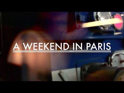 A Weekend In Paris Youtube