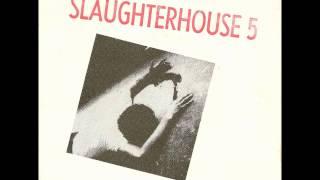 Slaughterhouse 5 - Hey daar heb je de M.E.