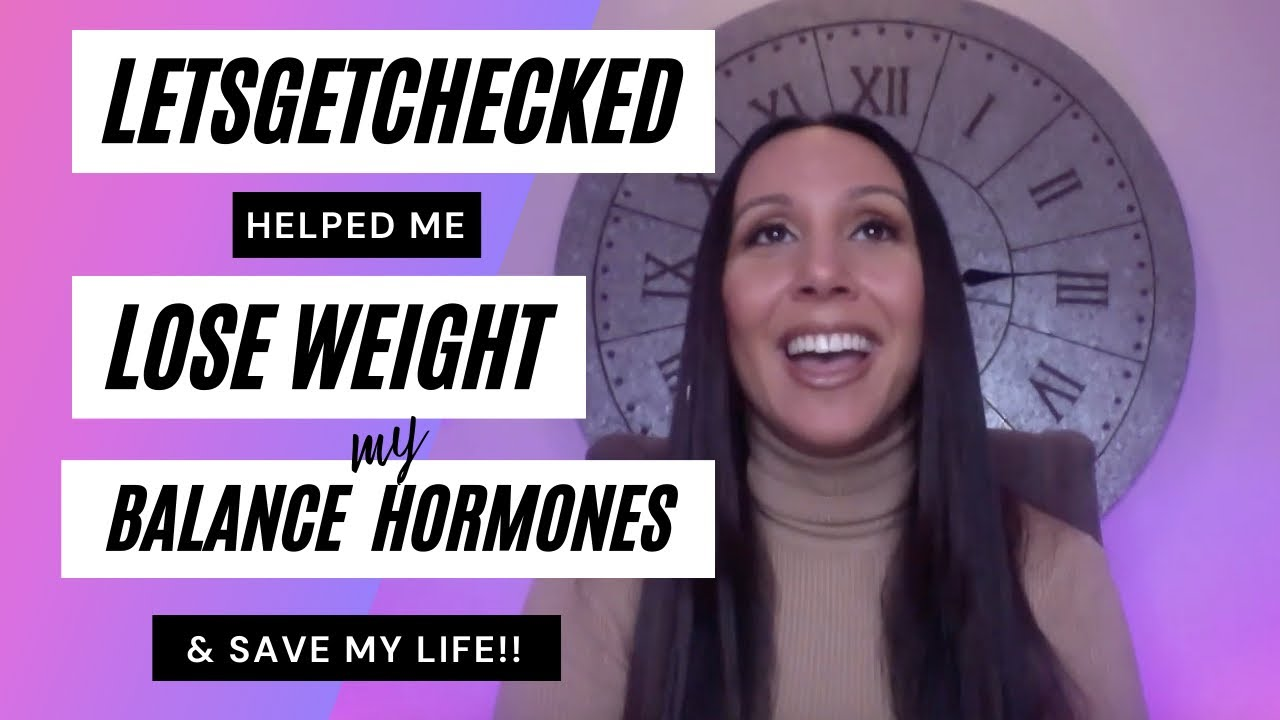LetsGetChecked Helped Me Lose Weight, Balance My Hormones, & Helped Saved My Life!