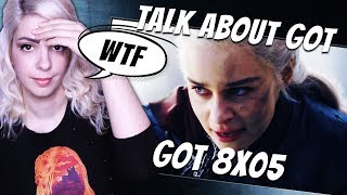 TALK ABOUT GOT 8X05 (SPOILER) | WTF?