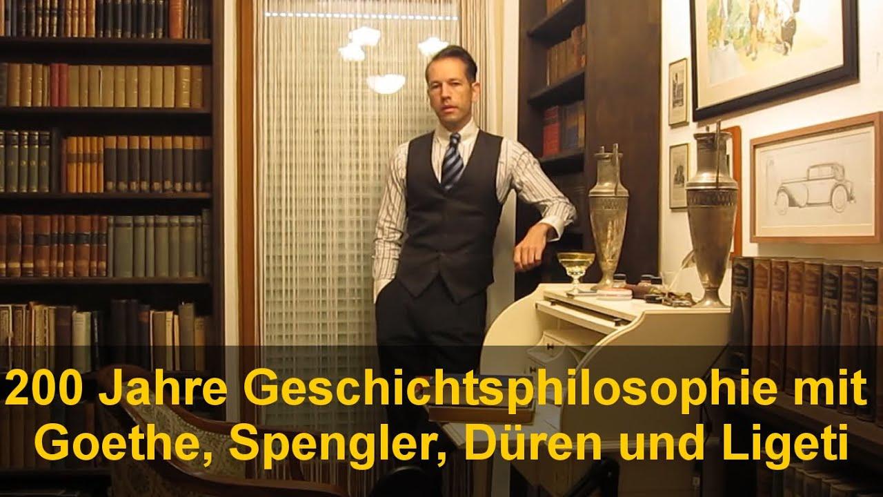 "200 Jahre Geschichtsphilosophie (Goethe, Oswald Spengler, Düren) bestätigen ""Kultur und Ingenium"""