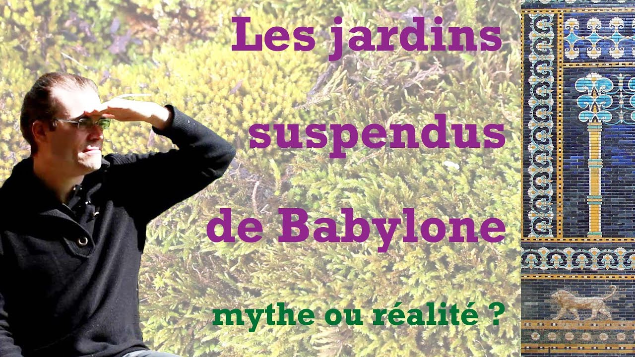 Les jardins suspendus de babylone mythe ou r alit youtube - Jardin suspendus de babylone ...