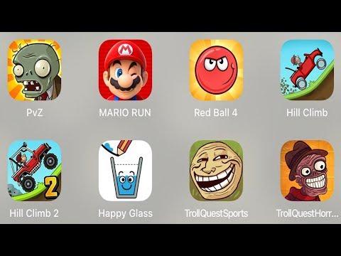 PVZ,Mario Run,Red Ball 4,Hill Climb,Hill Climb 2,Happy Glass,Troll Quest Sport,Troll Horror 2