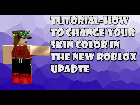 Tutorial How To Change Your Skin Color On The New Roblox Update Youtube