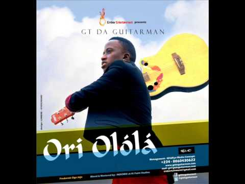 GT Da Guitarman - Ori Olola