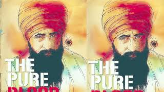 THE PURE BLOOD | ARSHDEEP SINGH TILLA | TARAN SAINI | BHINDRAWALE SONG |
