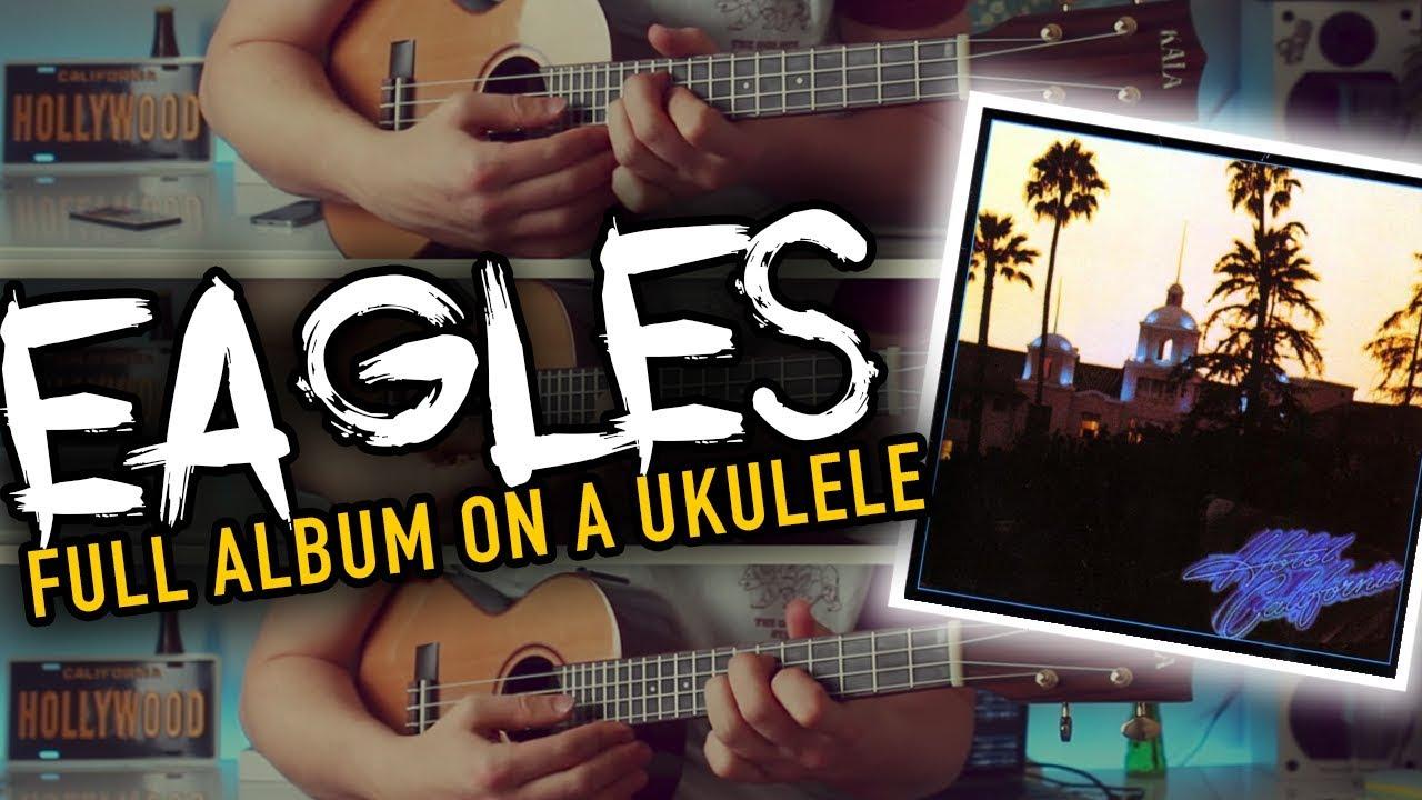 The Eagles - Hotel California | Eat My Uke