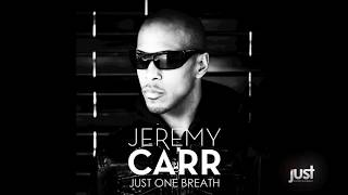 Jeremy Carr - Just One Breath (Miami Rockers Remix Radio)