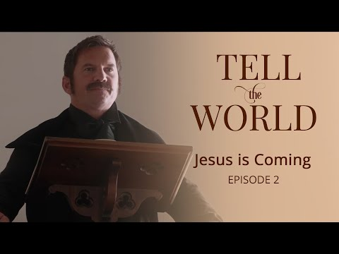 "Official ""Tell the World"" Episode 2: Jesus is Coming"
