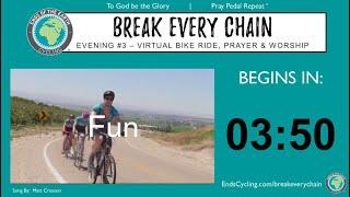 Evening #3 - 2021 BREAK EVERY CHAIN Virtual Tour - 5 Nights of Prayer & Worship
