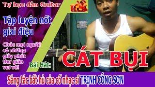 Tự Học Đàn Guitar: CÁT BỤI - Đệm hát và dò nốt giai điệu.