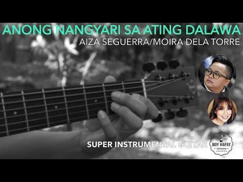 Aiza Seguerra/Moira Dela TorreAnong Nangyari Sa Ating Dalawa instrumental guitar cover
