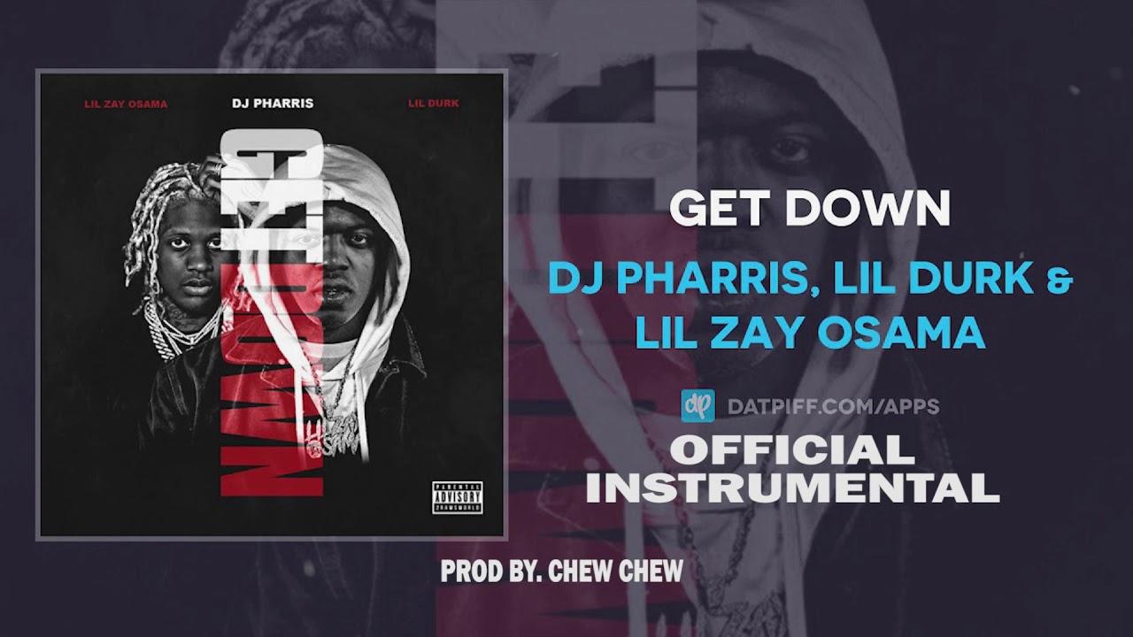 """DJ Pharris Ft Lil Zay Osama, Lil Durk """"GET DOWN"""" (Official Instrumental)   Prod By. Chew Chew"""